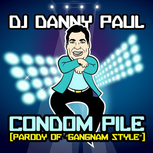 "Condom Pile (Parody of ""Gangman Style"")"