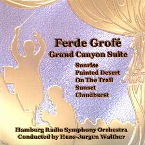 Ferde Grofé: Grand Canyon Suite