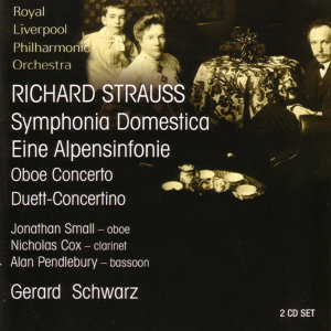 Strauss: Symphonia Domestica / Eine Alpensinfonie / Oboe Concerto / Duett-Concertino