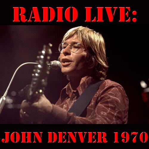 Radio Live: John Denver 1970 - Live