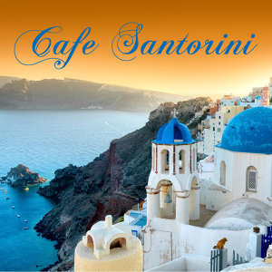 Cafe Santorini - Chillout Music and Lounge Music