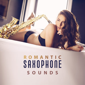 Romantic Saxophone Sounds – Sensual Jazz Music, Sexy Piano, Relaxation, Romantic Evening for Two, Dinner by Candlelight, Erotic Dance, Sexy Jazz
