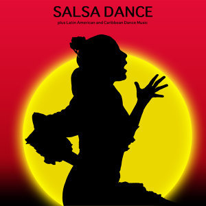 Salsa Dance plus Latin American and Caribbean Dance Music