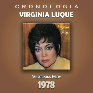 Virginia Luque Cronología - Virginia Hoy (1978)