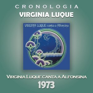 Virginia Luque Cronología - Virginia Luque Canta a Alfonsina (1973)