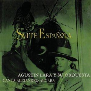 Suite Española, Alejandro Algara Con la Orquesta de Agustín Lara