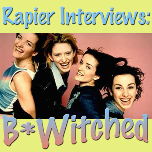 Rapier Interviews: B*Witched