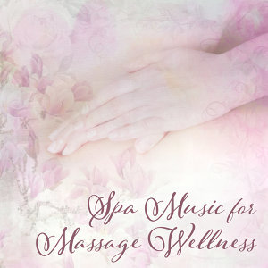 Spa Music for Massage Wellness – Pure Mind, Soft Nature Sounds Reduce Stress, Massage Therapy, Relaxation Spa, Healing Body, Peaceful Music