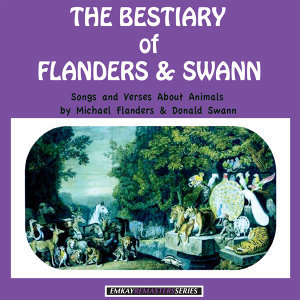 The Bestiary of Flanders & Swann: Songs and Verses About Animals (Remastered)
