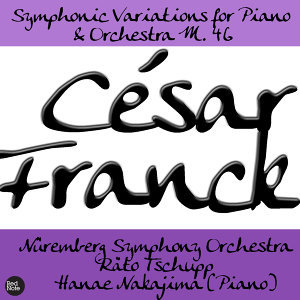 Franck: Symphonic Variations for Piano & Orchestra M. 46