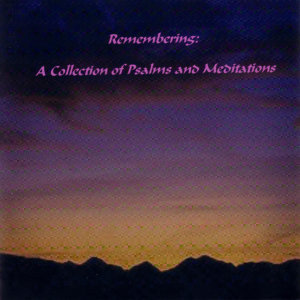 Remembering: A Collection Of Psalms And Meditations