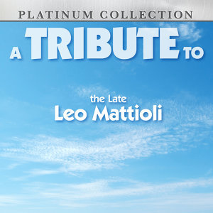 A Tribute to the Late Leo Mattioli