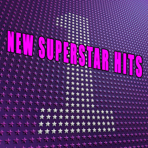 New Superstar Hits