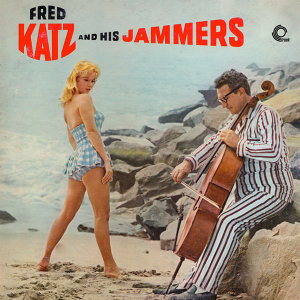 Fred Katz and His Jammers - Remastered
