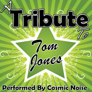 A Tribute to Tom Jones