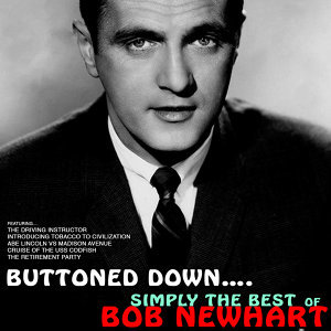 Buttoned Up: Simply the Best of Bob Newhart