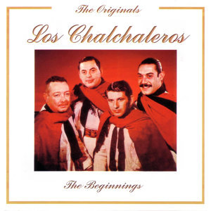 Los Chalchaleros -The Beginnings - The Originals Series