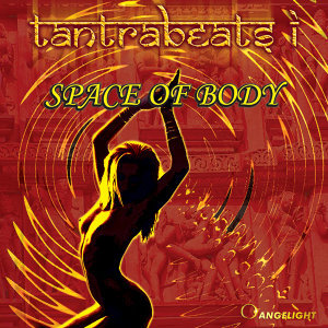 "Tantrabeats I - ""Space of Body"""