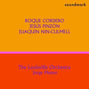 Roque Cordero, Jesús Pinzón and Joaquìn Nin-Culmell Premiere Recordings