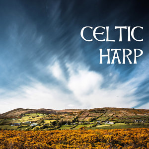 Celtic Harp - Pure Harp Music, Irish Tunes & Treasures, Fantasy Instrumental Collection