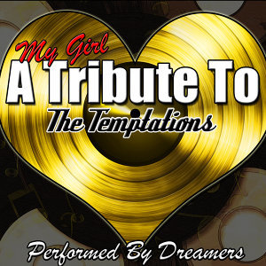 My Girl: A Tribute to The Temptations