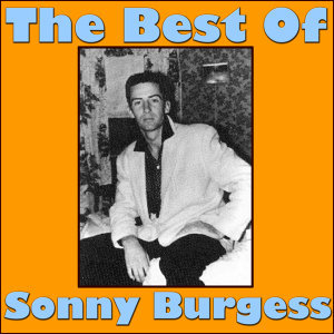 The Best Of Sonny Burgess
