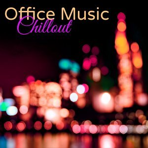 Office Music Chillout – Brain Stimulation Ambient Music for Workplace & Concentration