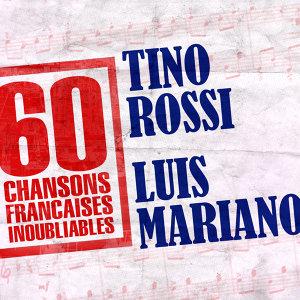 60 Chansons Françaises Inoubliables De Tino Rossi Et Luis Mariano