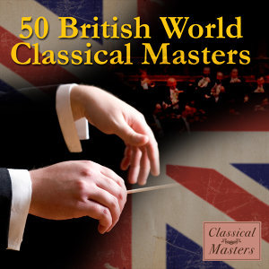 50 British World Classical Masters
