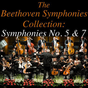 The Beethoven Symphonies Collection:  Symphonies No. 5 & 7