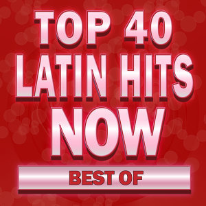 Best of Latin Hits! Now