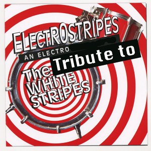 Electrostripes - An Electro Tribute To The White Stripes
