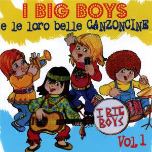I Big Boys e le loro canzoncine