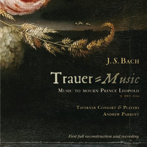 Bach: Trauer-Music To Mourn Prince Leopold BWV 244a