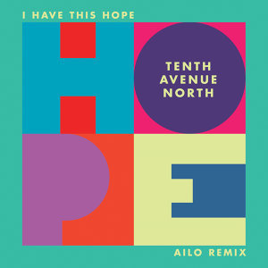 I Have This Hope (Ailo Remix)
