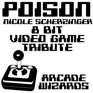Poison (Nicole Scherzinger 8 Bit Video Game Tribute)