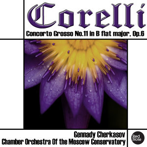 Corelli: Concerto Grosso No.11 in B flat major, Op.6