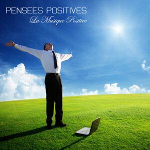 Pensées positives : La musique positive, musique de relaxation, de méditation et musique détente pour le renforcement positif, le bien être et l'attitude positive