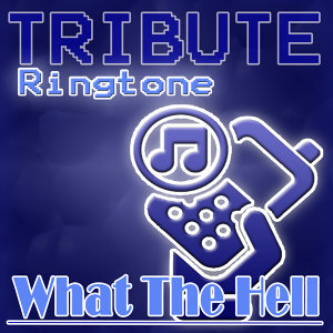 What The Hell - Ringtone