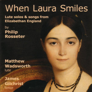 When Laura Smiles - Lute Solos And Songs From Elizabethan England