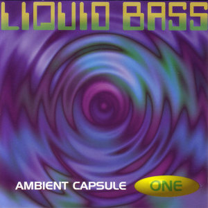 Liquid Bass - Ambient Capsule One