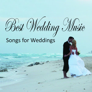 Best Wedding Music - Songs for Weddings