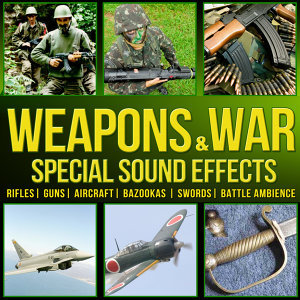 Weapons and War. Special Sound Effects