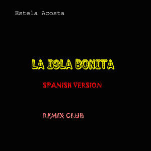 La Isla Bonita (Spanish Version)