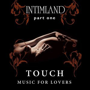 Intimland, Pt. 1 - Touch (Music for Lovers)