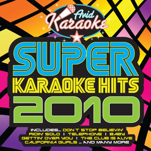 Super Karaoke Hits 2010 (Professional Backing Track Version)