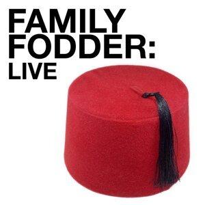 Family Fodder Live