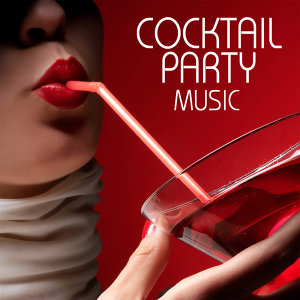 Cocktail Party Music - Music for Champagne Cocktails Party