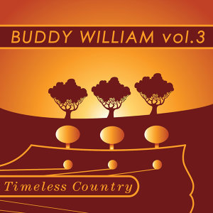 Timeless Country: Buddy Williams Vol.3