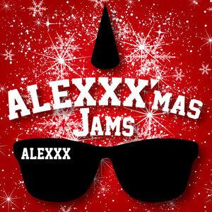 ALEXXX'mas Jams (ALEXXX'mas Jams)